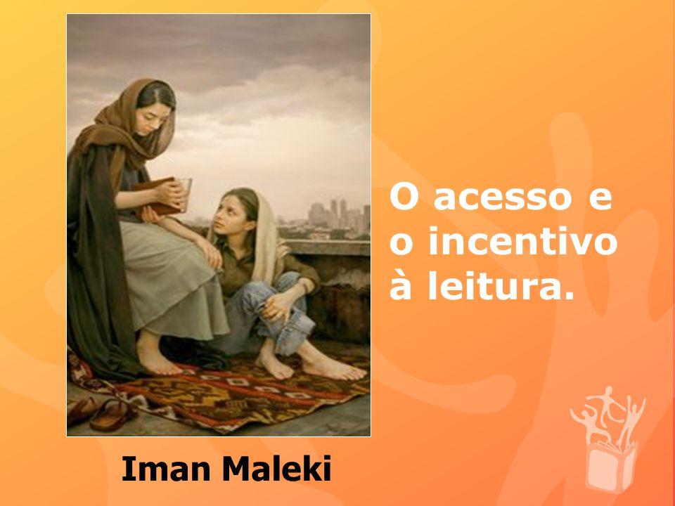 O acesso e o incentivo à leitura. Iman Maleki