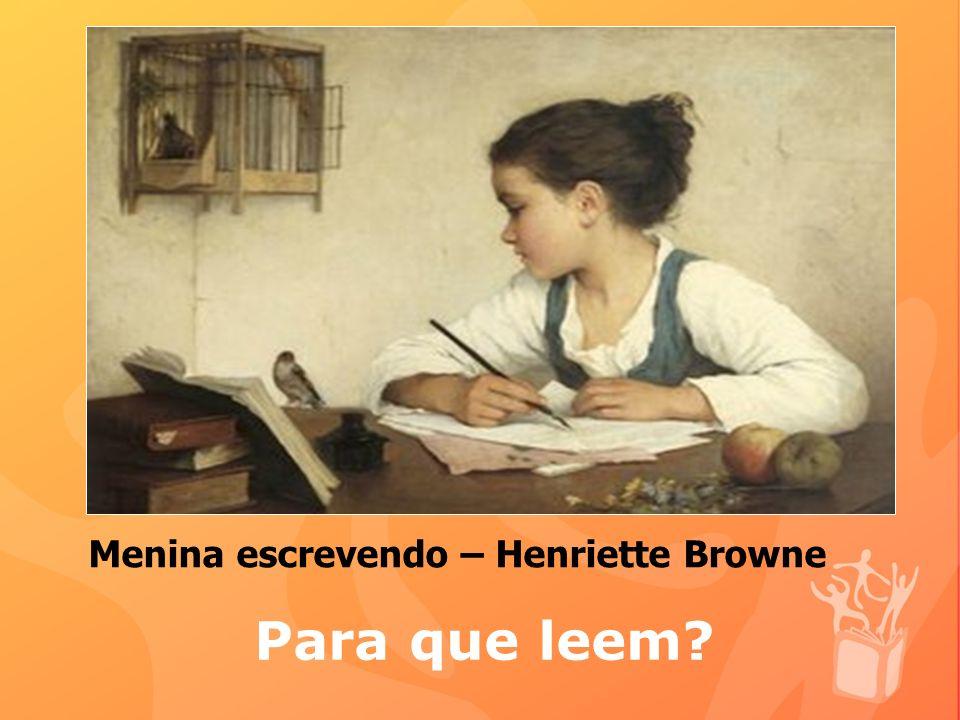 Para que leem? Menina escrevendo – Henriette Browne