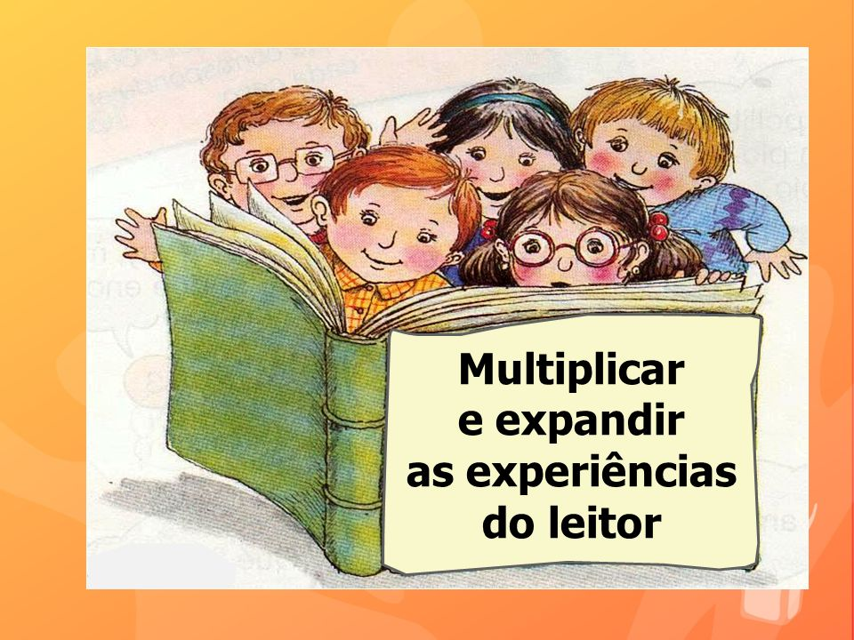 Multiplicar e expandir as experiências do leitor