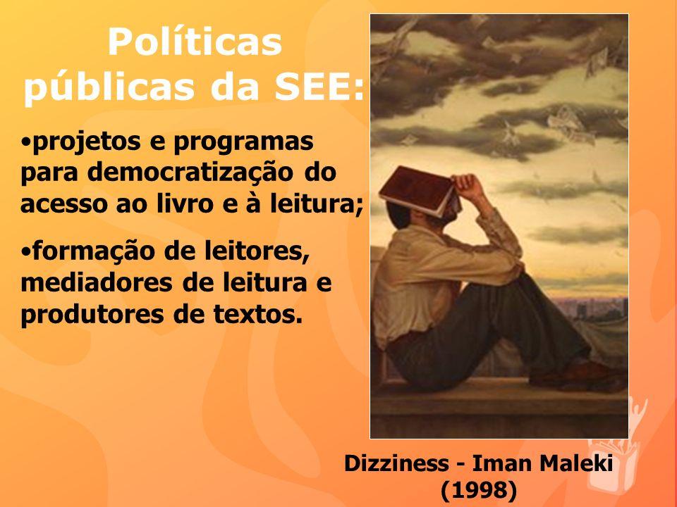 Políticas públicas da SEE: projetos e programas para democratização do acesso ao livro e à leitura; formação de leitores, mediadores de leitura e produtores de textos.
