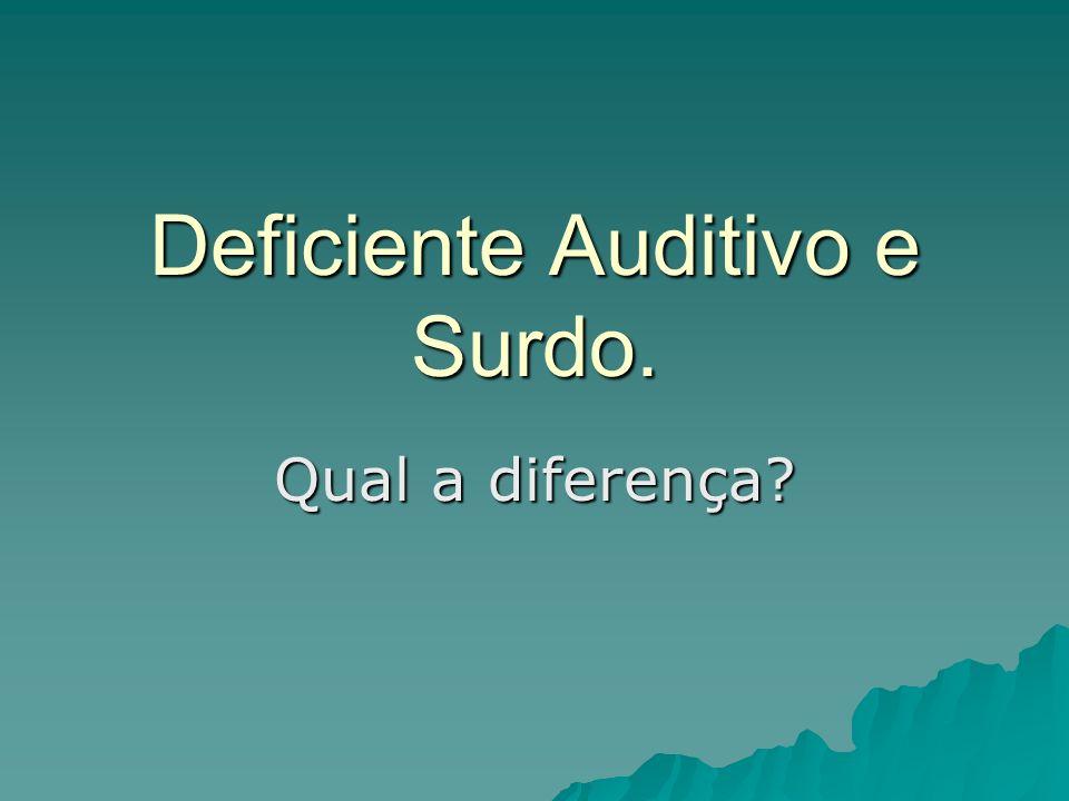 Deficiente Auditivo e Surdo. Qual a diferença?