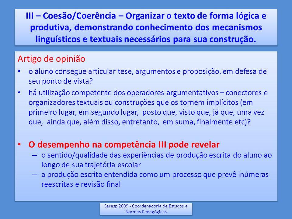 III – Coesão/Coerência – Organizar o texto de forma lógica e produtiva, demonstrando conhecimento dos mecanismos linguísticos e textuais necessários p
