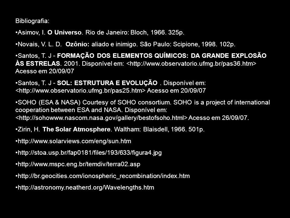 Bibliografia: Asimov, I.O Universo. Rio de Janeiro: Bloch, 1966.