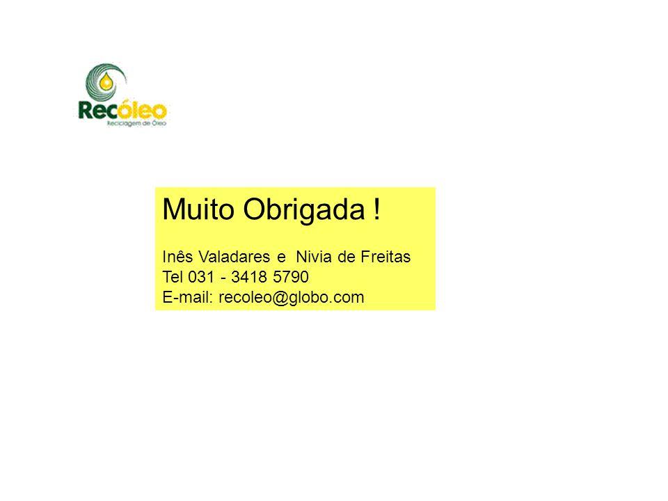 Muito Obrigada ! Inês Valadares e Nivia de Freitas Tel 031 - 3418 5790 E-mail: recoleo@globo.com