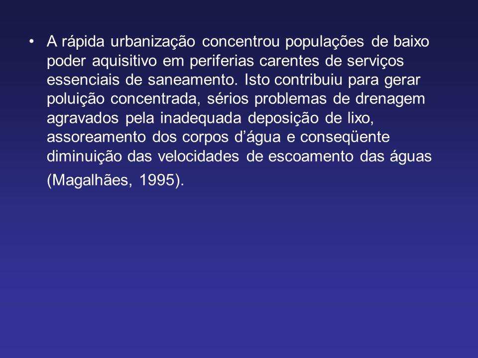 A rápida urbanização concentrou populações de baixo poder aquisitivo em periferias carentes de serviços essenciais de saneamento. Isto contribuiu para