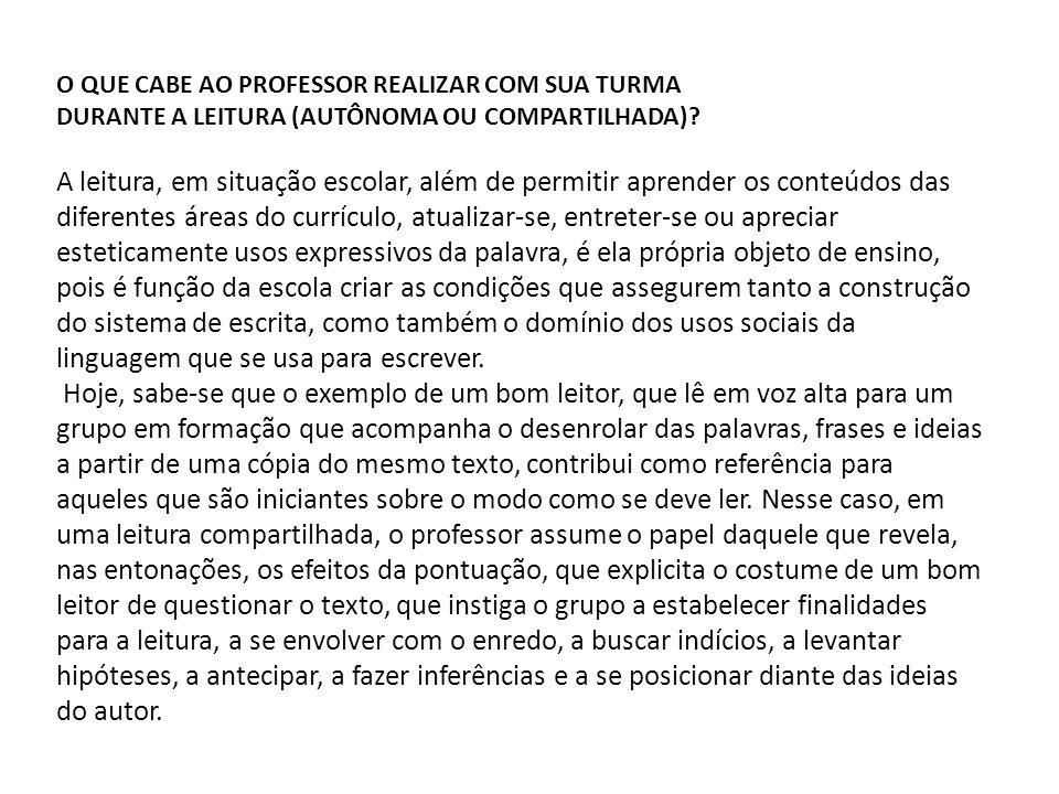 O QUE CABE AO PROFESSOR REALIZAR COM SUA TURMA DURANTE A LEITURA (AUTÔNOMA OU COMPARTILHADA).