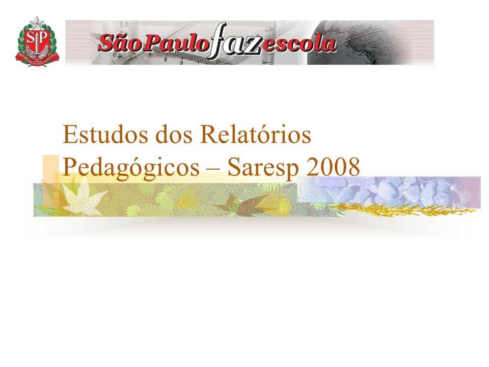 Estudos dos Relatórios Pedagógicos – Saresp 2008