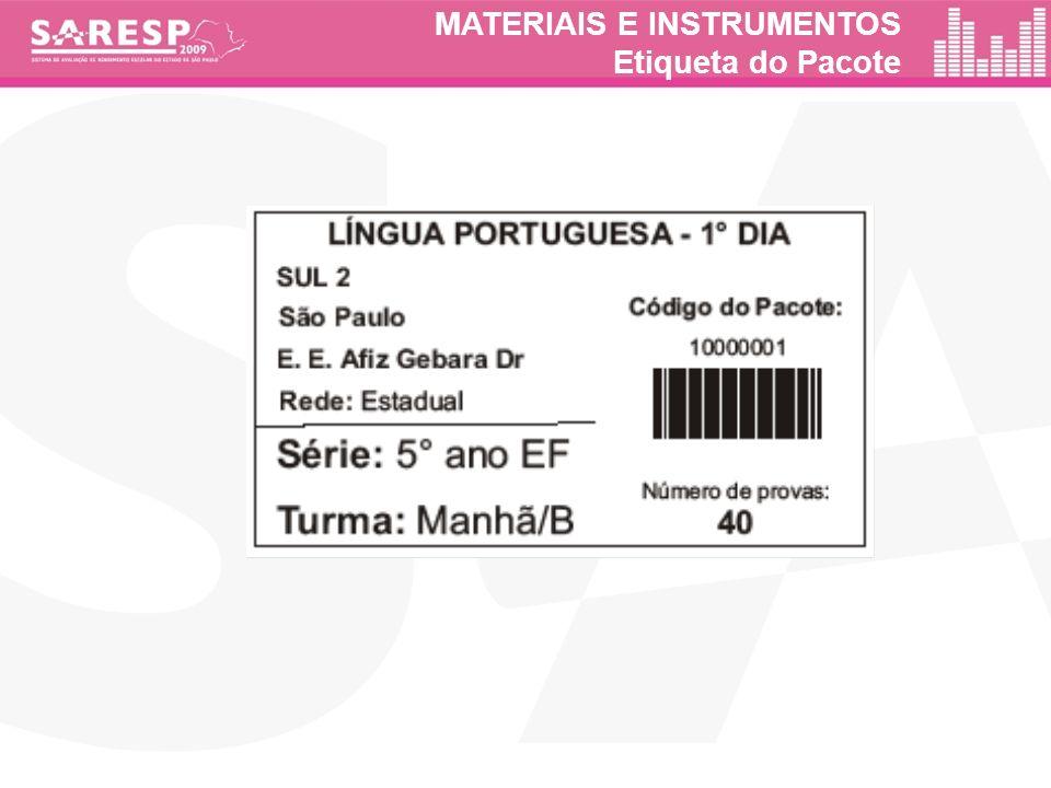 MATERIAIS E INSTRUMENTOS Etiqueta do Pacote