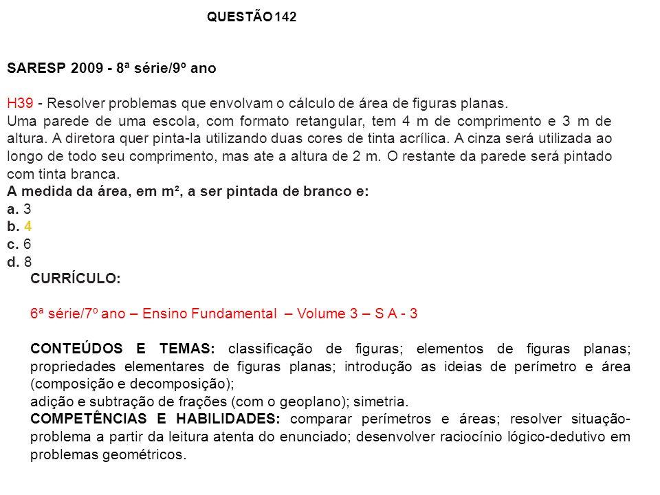SARESP 2009 - 8ª série/9º ano H39 - Resolver problemas que envolvam o cálculo de área de figuras planas. Uma parede de uma escola, com formato retangu