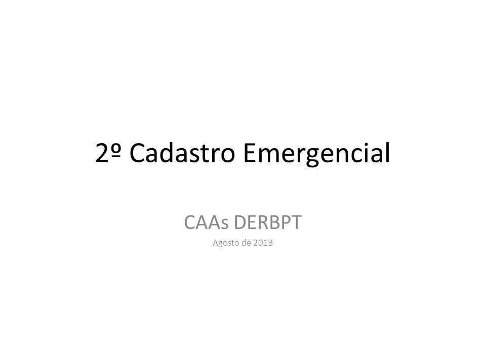 2º Cadastro Emergencial CAAs DERBPT Agosto de 2013