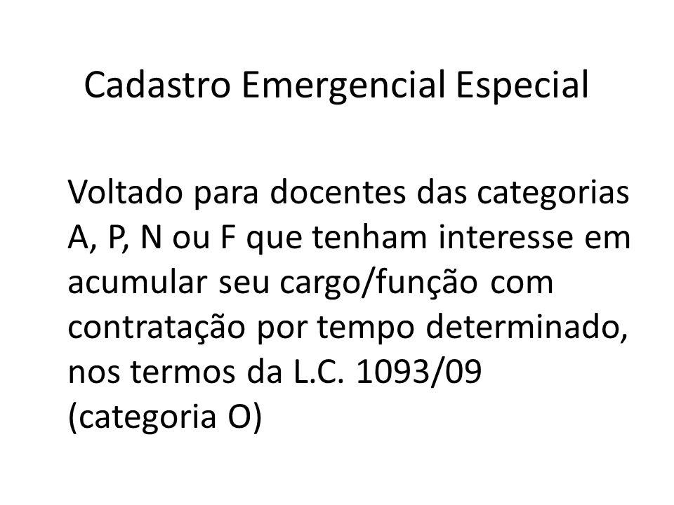 Cadastro Emergencial Especial Voltado para docentes das categorias A, P, N ou F que tenham interesse em acumular seu cargo/função com contratação por