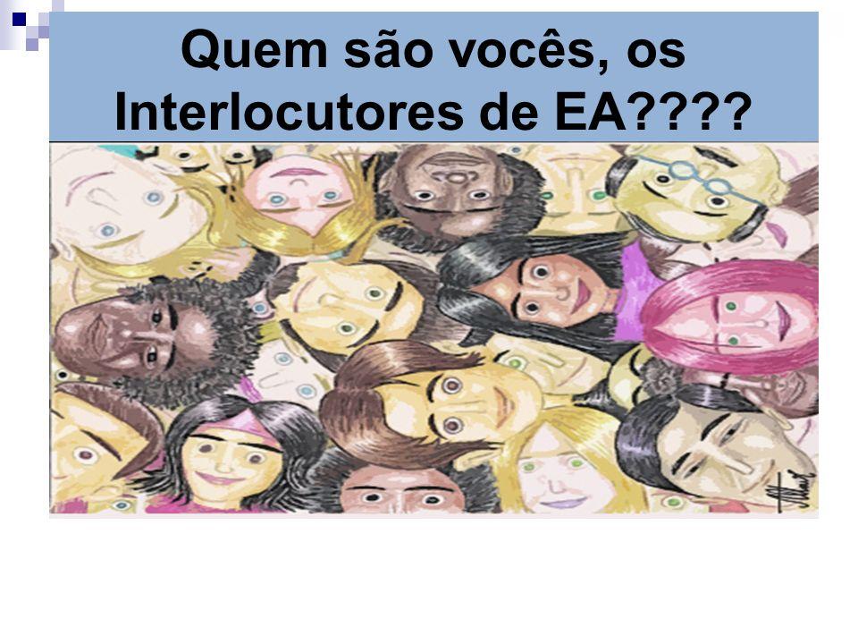 Slide 2 Quem são vocês, os Interlocutores de EA????