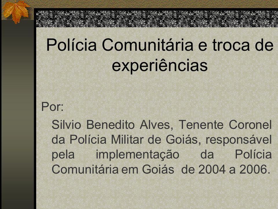 Sumário A experiência internacional em Polícia Comunitária; A experiência nacional de Polícia Comunitária;