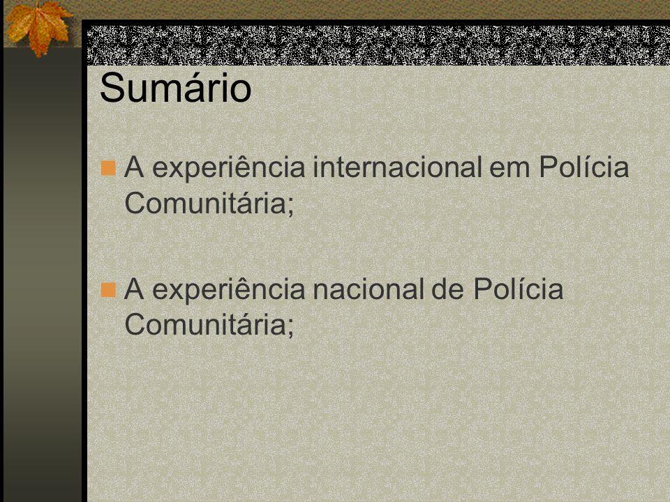 d) Foco ineficiente e) Deficiência nos processos de treinamento f) Sistema de avaliação e desempenho ineficaz g) Afastamento da polícia da comunidade