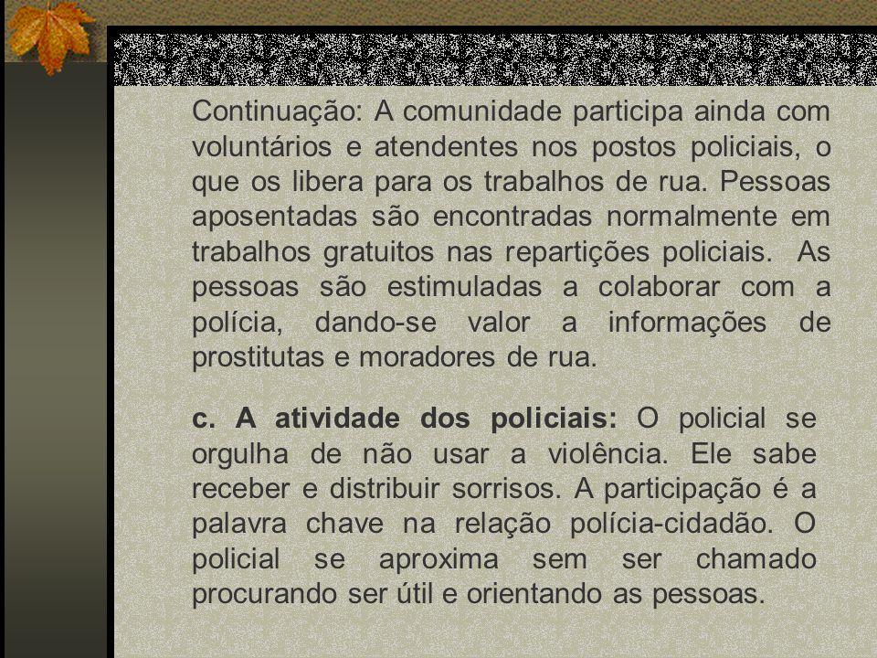 1.5 A POLÍCIA DE PROXIMIDADE NA AMÉRICA DO SUL 1.5.1 Argentina - Quando alguém é ferido por ato criminoso,a polícia coloca à disposição médicos e psicólogos da instituição.
