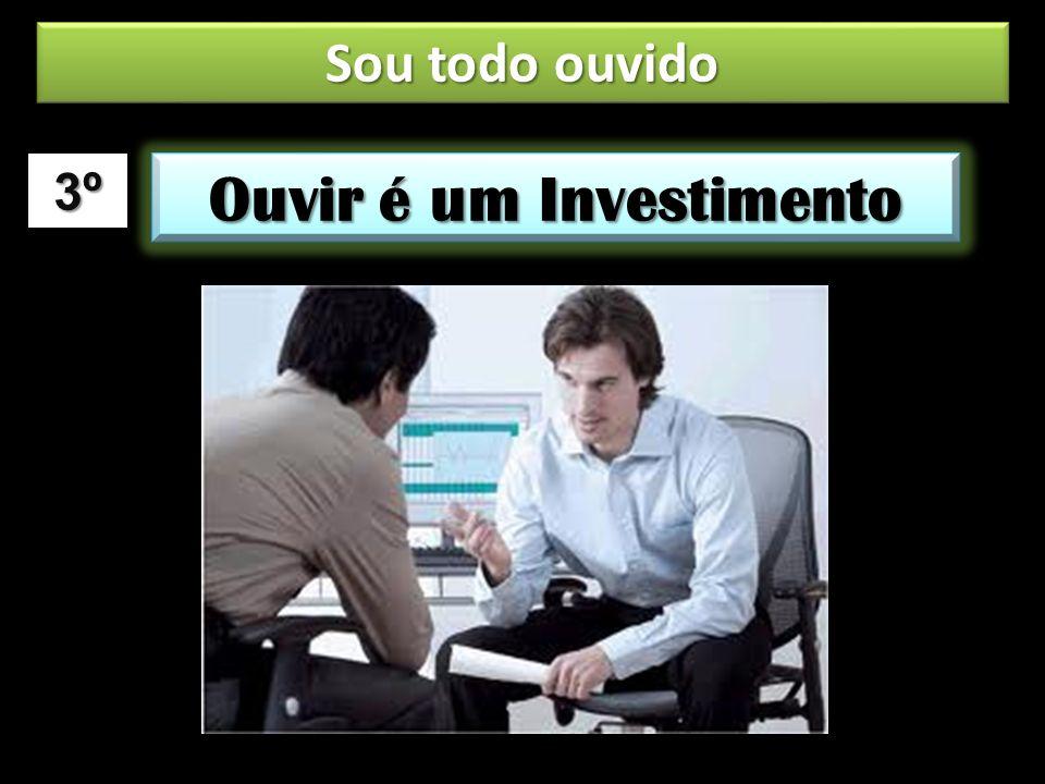 Ouvir é um Investimento 3º