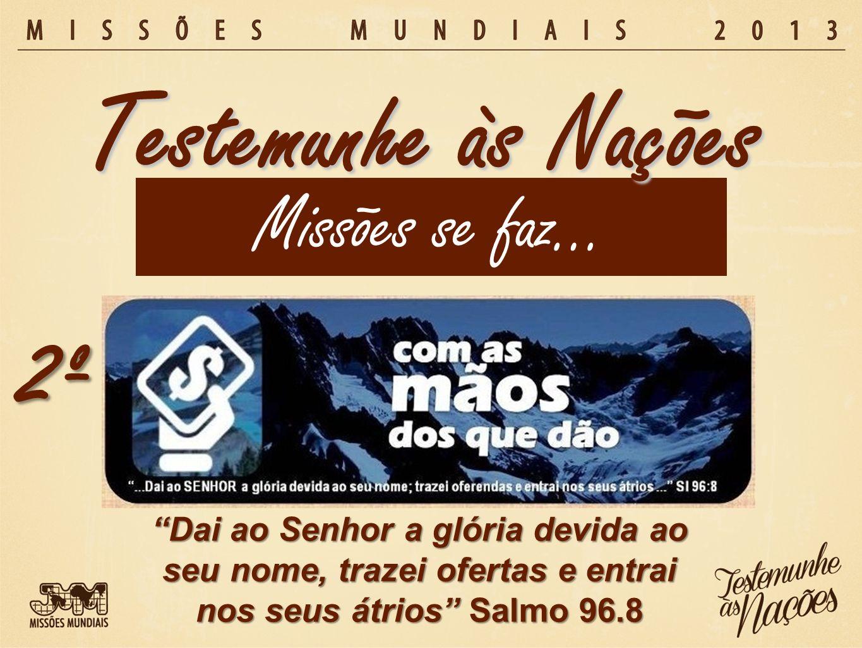 Missões se faz… Testemunhe às Nações 3º...