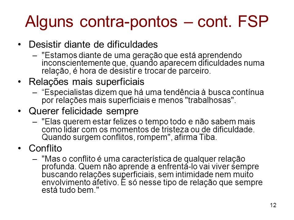 12 Alguns contra-pontos – cont. FSP Desistir diante de dificuldades –