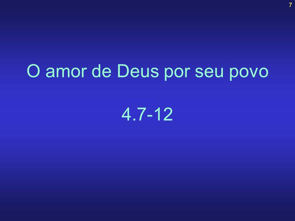 7 O amor de Deus por seu povo 4.7-12