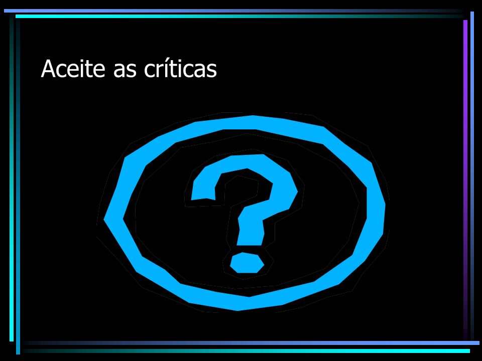 Aceite as críticas