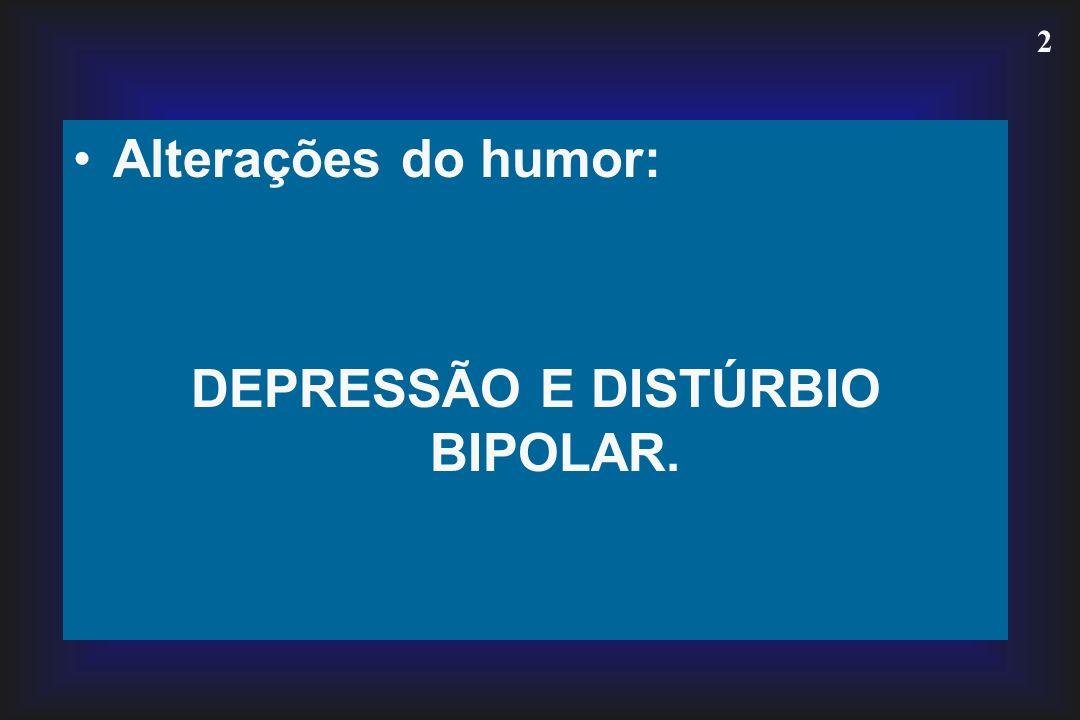 3 DEPRESSÃO A depressão é após a hipertensão, a condição médica crônica mais comum na população.