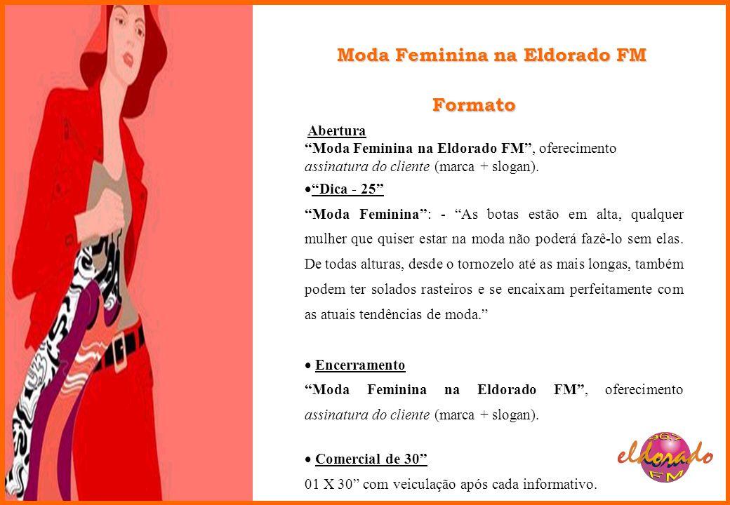 Formato Abertura Moda Feminina na Eldorado FM, oferecimento assinatura do cliente (marca + slogan).