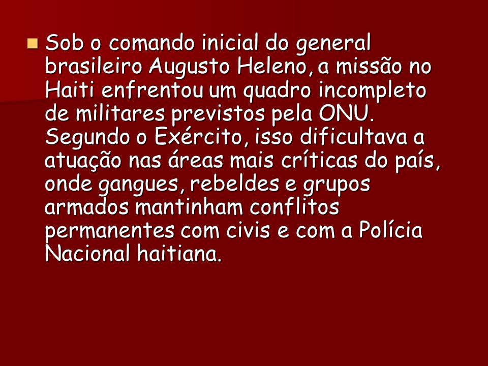 Sob o comando inicial do general brasileiro Augusto Heleno, a missão no Haiti enfrentou um quadro incompleto de militares previstos pela ONU.