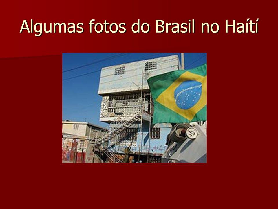 Algumas fotos do Brasil no Haítí