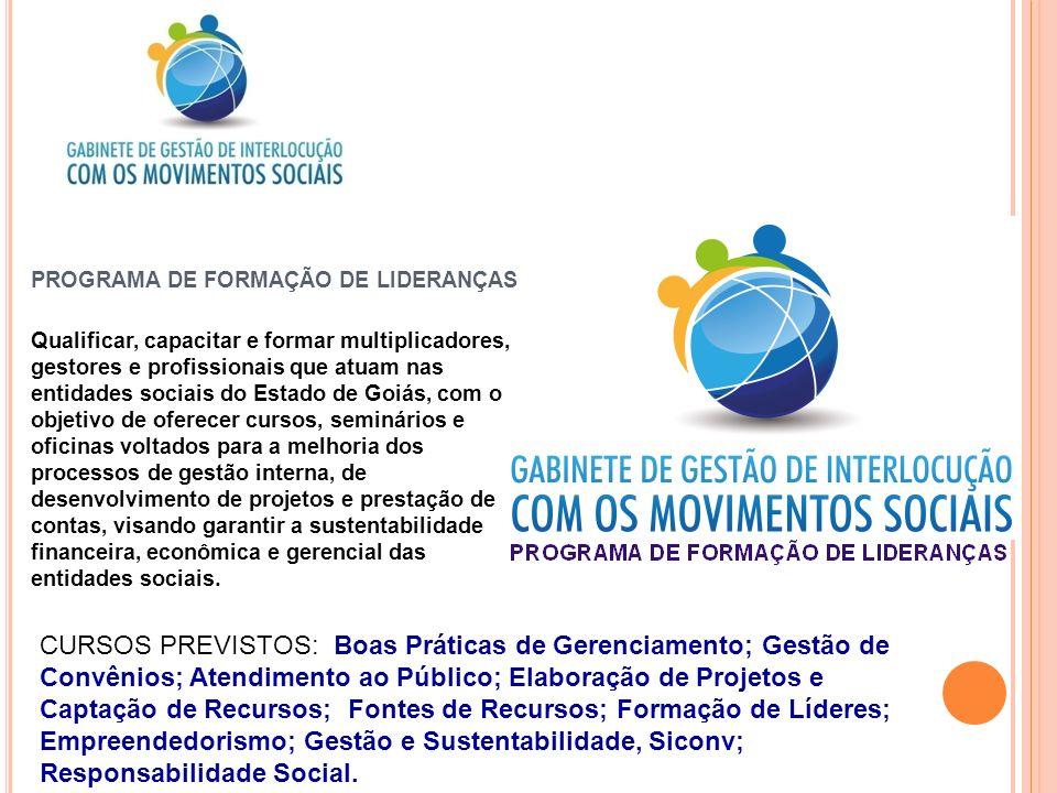 Qualificar, capacitar e formar multiplicadores, gestores e profissionais que atuam nas entidades sociais do Estado de Goiás, com o objetivo de oferece