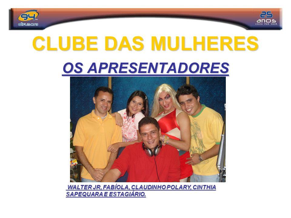 CLUBE DAS MULHERES OS APRESENTADORES WALTER JR, FABÍOLA, CLAUDINHO POLARY, CINTHIA SAPEQUARA E ESTAGIÁRIO. WALTER JR, FABÍOLA, CLAUDINHO POLARY, CINTH