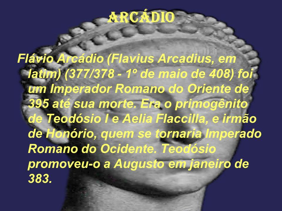 Arcádio Flávio Arcádio (Flavius Arcadius, em latim) (377/378 - 1º de maio de 408) foi um Imperador Romano do Oriente de 395 até sua morte. Era o primo