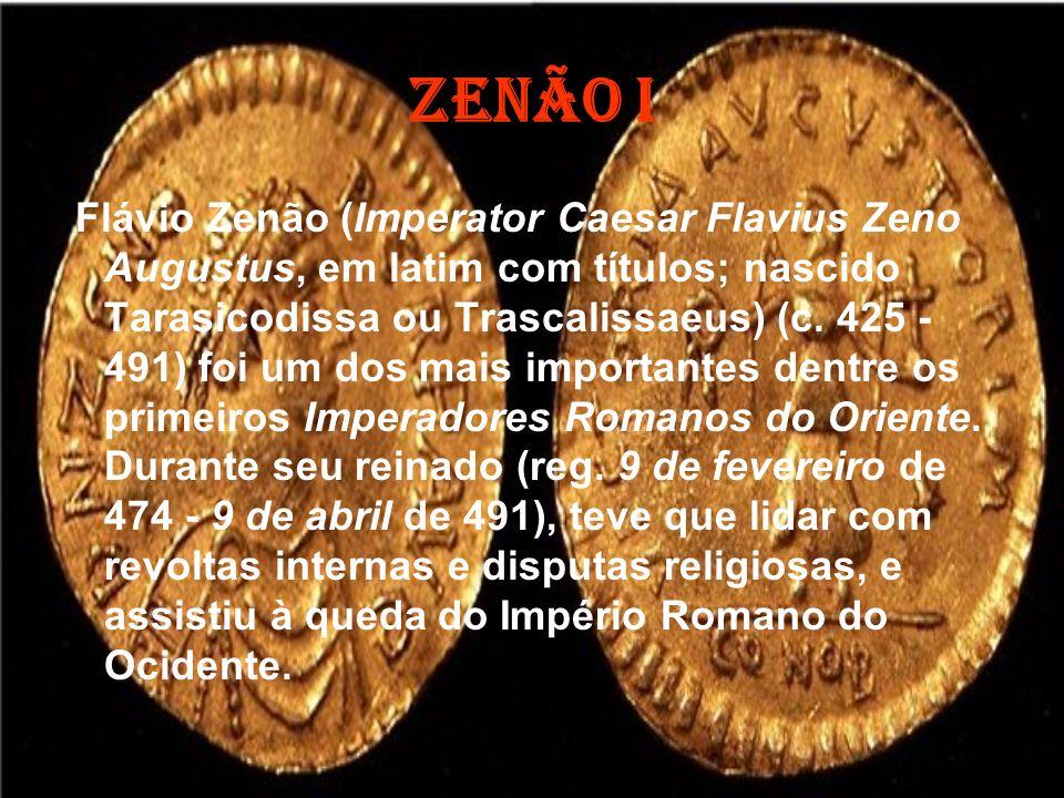 Zenão i Flávio Zenão (Imperator Caesar Flavius Zeno Augustus, em latim com títulos; nascido Tarasicodissa ou Trascalissaeus) (c. 425 - 491) foi um dos