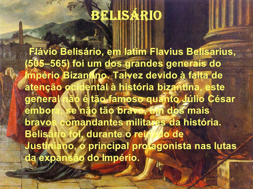 Belisário Flávio Belisário, em latim Flavius Belisarius, (505–565) foi um dos grandes generais do Império Bizantino. Talvez devido à falta de atenção