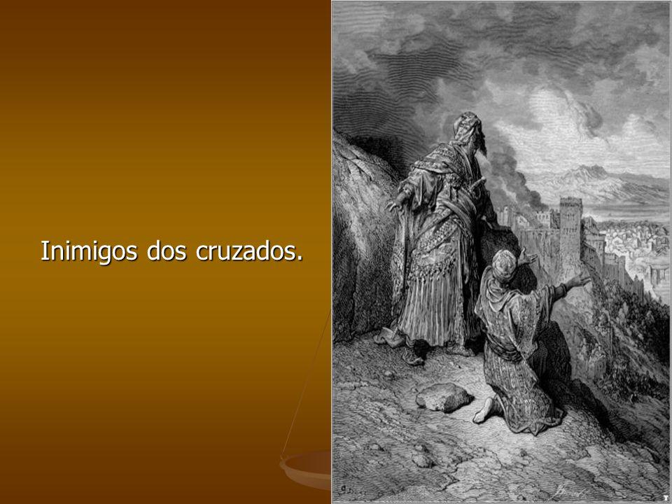 Inimigos dos cruzados.