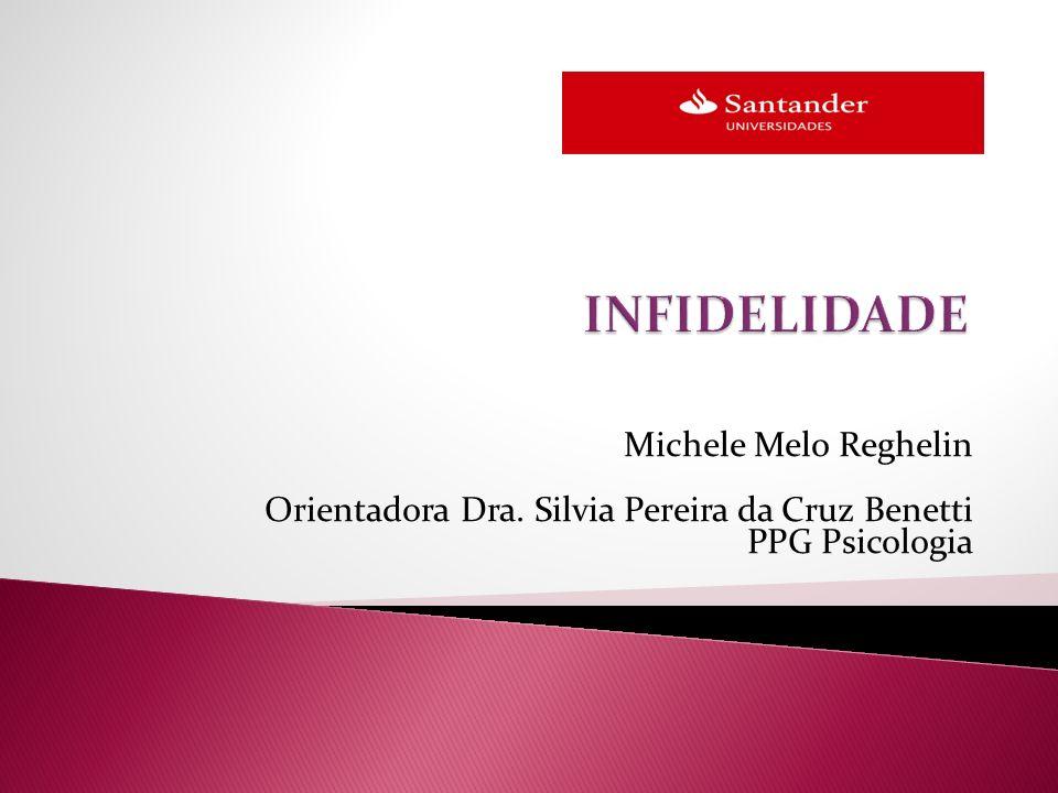 Michele Melo Reghelin Orientadora Dra. Silvia Pereira da Cruz Benetti PPG Psicologia