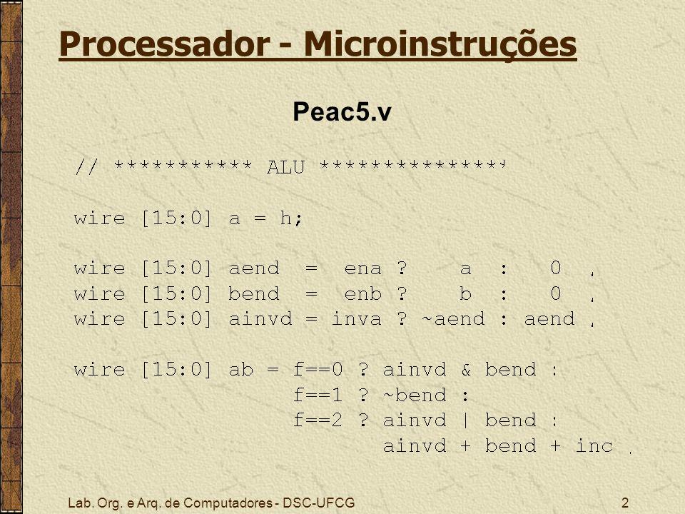Lab. Org. e Arq. de Computadores - DSC-UFCG2 Peac5.v Processador - Microinstruções
