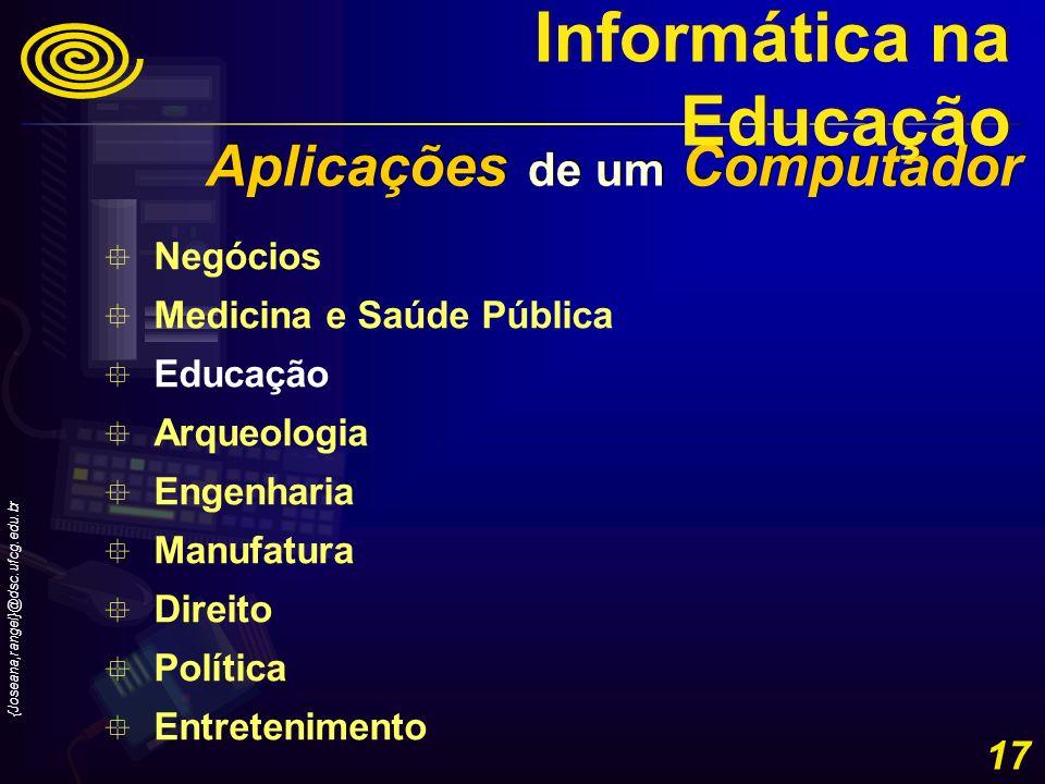 {Joseana,rangel}@dsc.ufcg.edu.br 17 Negócios Medicina e Saúde Pública Educação Arqueologia Engenharia Manufatura Direito Política Entretenimento Aplic