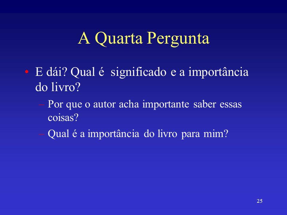 25 A Quarta Pergunta E dái.Qual é significado e a importância do livro.