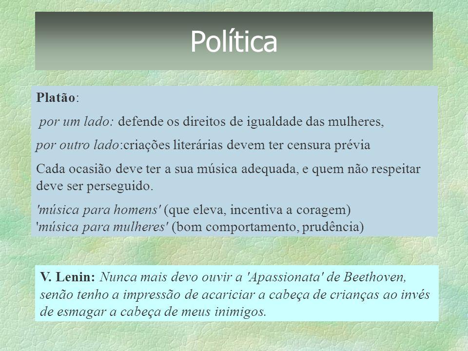 Política Platão: por um lado: defende os direitos de igualdade das mulheres, por outro lado:criações literárias devem ter censura prévia Cada ocasião