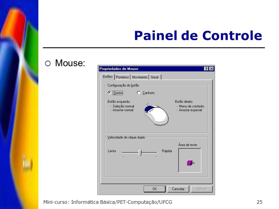 Mini-curso: Informática Básica/PET-Computação/UFCG25 Painel de Controle Mouse: