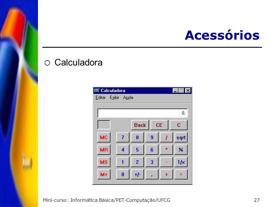 Mini-curso: Informática Básica/PET-Computação/UFCG27 Acessórios Calculadora