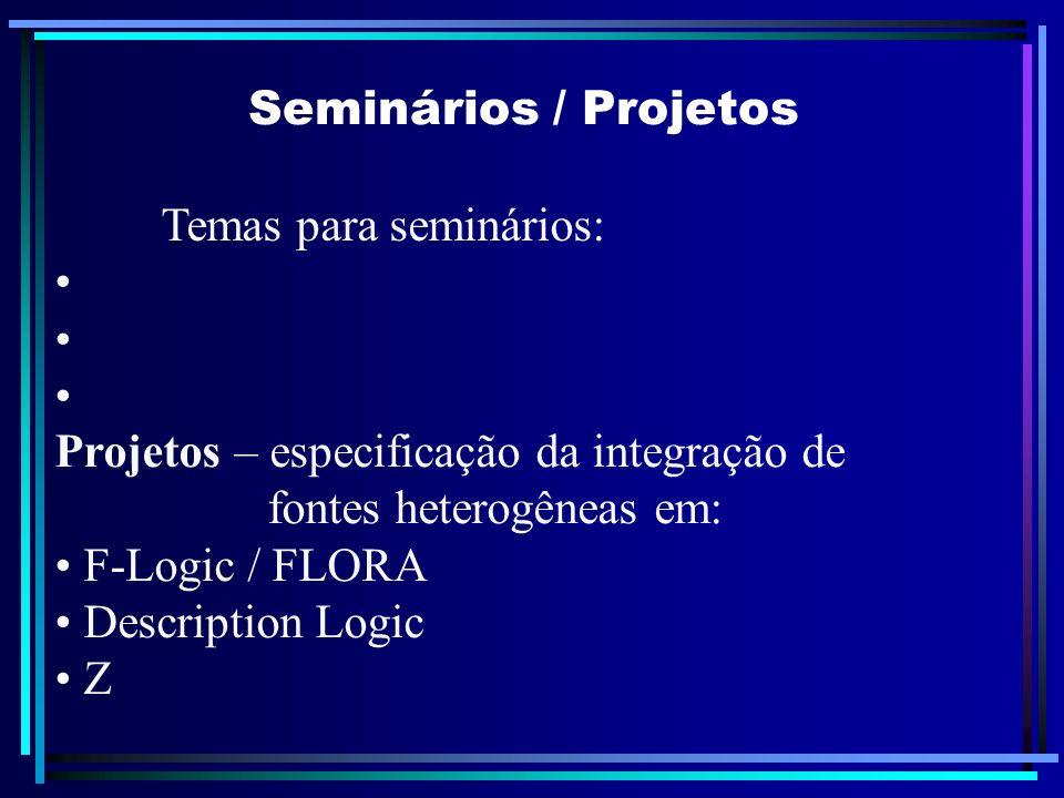 Processamento de Consultas Modificação da consulta Dada uma classe C: tipo(C) = atributos de C com os domínios extensão(C) = {instâncias de C} mundo(C) = {objetos do mundo real descritos por C} C = generalização(C1,C2) sss tipo(C) = tipo(C1) tipo(C2) extensão(C) = extensão(C1) extensão(C2) C = outerjoin(C1,C2) sss tipo(C) = tipo(C1) tipo(C2) extensão(C) = equi-outerjoin(C1,C2, ID) mundo(C) = mundo(C1) mundo(C2) OBS.