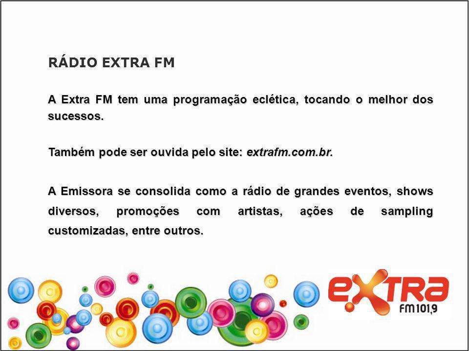 COMERCIAL A preocupação com o resultado e a redução na dispersão de mídia fazem da Extra FM uma emissora diferenciada na condução dos projetos.