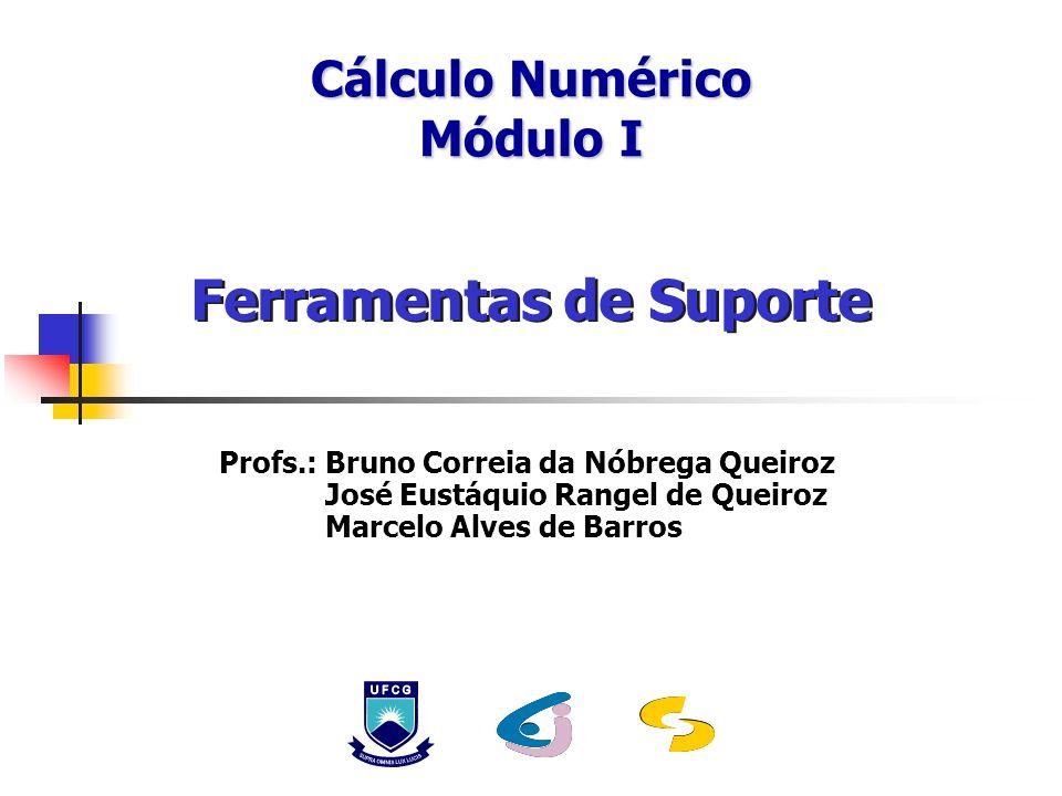 2 Como estudar Métodos Numéricos? Como estudar Métodos Numéricos? Ferramentas de Suporte