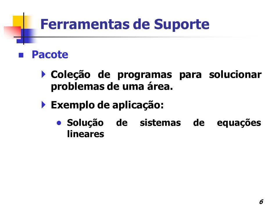 7 Ferramentas de Suporte Biblioteca Coleção sistematizada de programas para resolução de diversas classes de problemas de matemática.