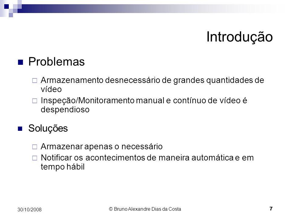 Detecção de Movimento Processamento Pós-Segmentação - Exemplos 30/10/2008 18 © Bruno Alexandre Dias da Costa