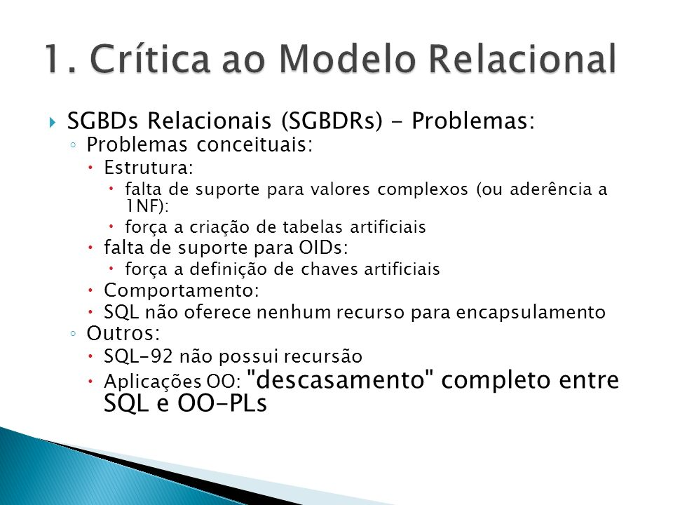 47 Tipos em ODL Tipos básicos: int, real/float, string, enumerated types, e classes.