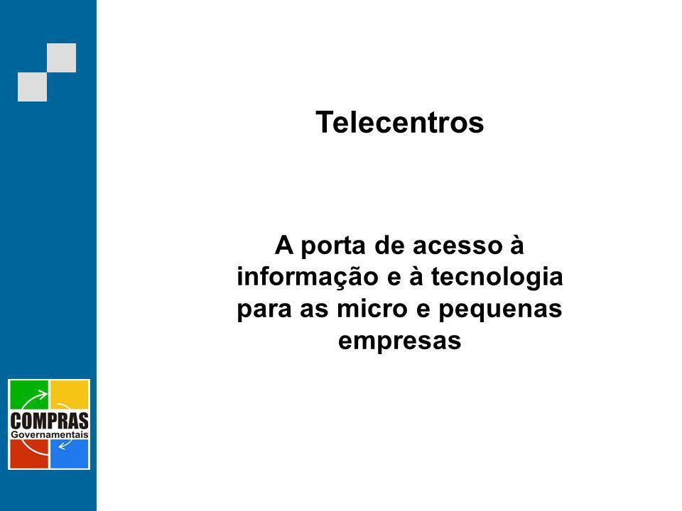 Telecentros A porta de acesso à informação e à tecnologia para as micro e pequenas empresas