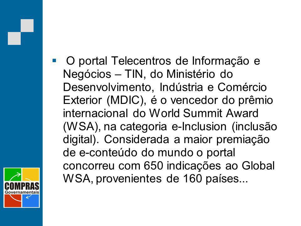O portal Telecentros de Informação e Negócios – TIN, do Ministério do Desenvolvimento, Indústria e Comércio Exterior (MDIC), é o vencedor do prêmio in