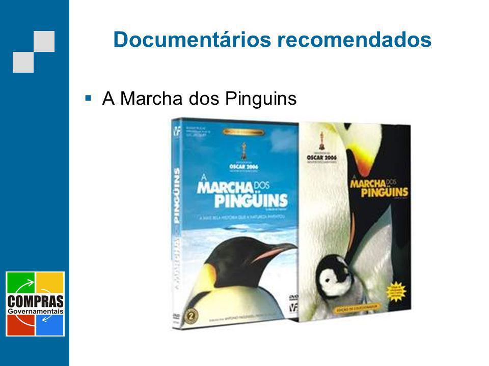 Documentários recomendados A Marcha dos Pinguins